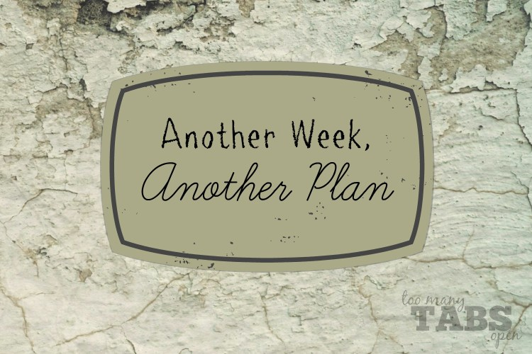 Another Week, Another Plan