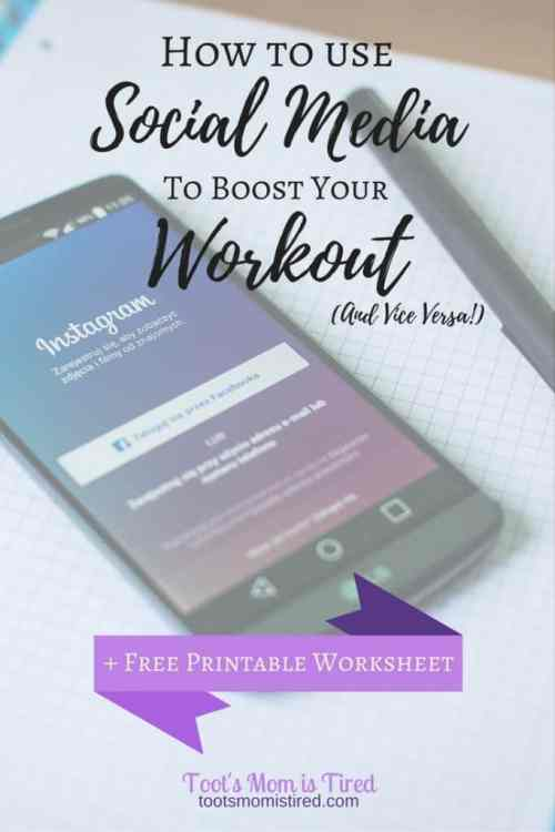 How to use Social Media to Boost your Workout (and vice versa) | Toot's Mom is Tired