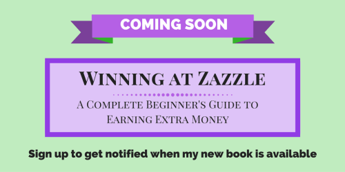 Coming Soon: Winning at Zazzle book