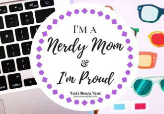 I'm a Nerdy Mom and I'm Proud