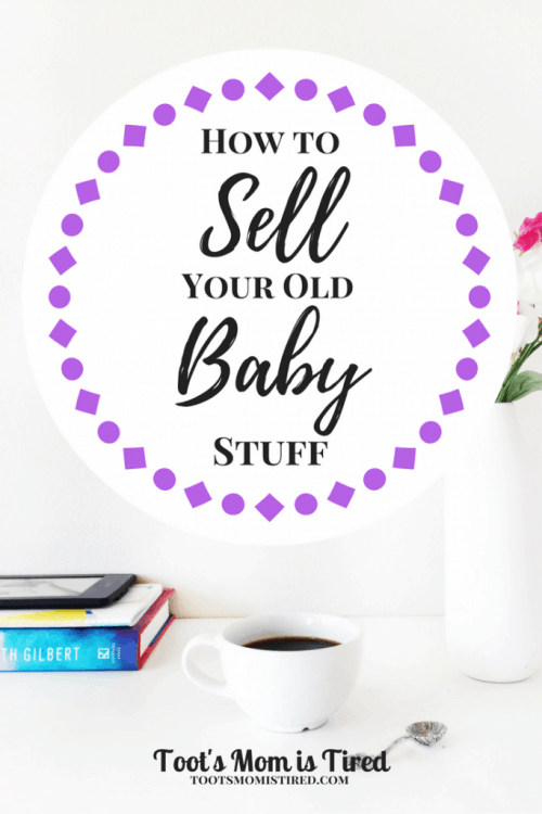 How to Sell Your Old Baby Stuff   Toot's Mom is Tired   Should I sell my baby stuff online or in a garage sale? Here are your options and the pros and cons of each way to sell your baby clothes and toys.