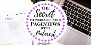 The Secret to Increasing Your Pageviews with Pinterest | Toot's Mom is Tired