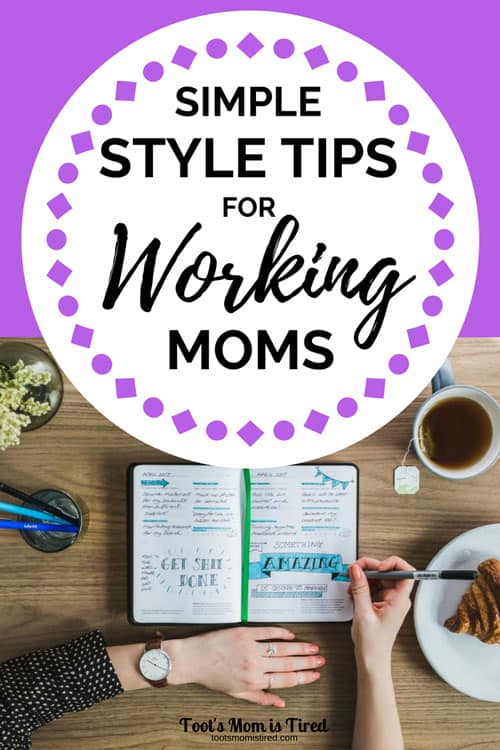 Simple Style Tips for Busy Working Moms   style guide for lazy moms, easy professional style, spend less time getting ready for work, capsule wardrobe for working moms, #motherhood #momlife #workingmom #style #momstyle