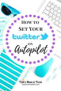 How to Set Your Twitter on Autopilot | Twitter tips, social media tricks, twitter tools, social media tools, blogger tools, blogging tips