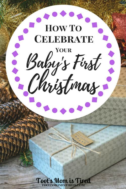 How to Celebrate Your Baby's First Christmas | baby, babies, 1st Christmas, holidays, holiday, newborn, month old, months old, parenting tips, motherhood, mom life, new mom, baby christmas gift ideas, holiday traditions