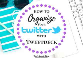 How to Organize Your Twitter with Tweetdeck