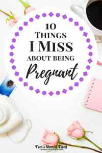 10 Things I Miss About Being Pregnant | Pregnancy has its downsides but there are some good things about being pregnant. Here are some things I miss.