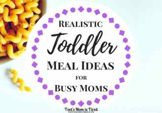Realistic Toddler Meal Ideas for Busy Moms