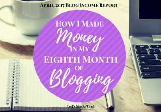 How I Made Money in My Eighth Month of Blogging | April 2017 Blog Income Report