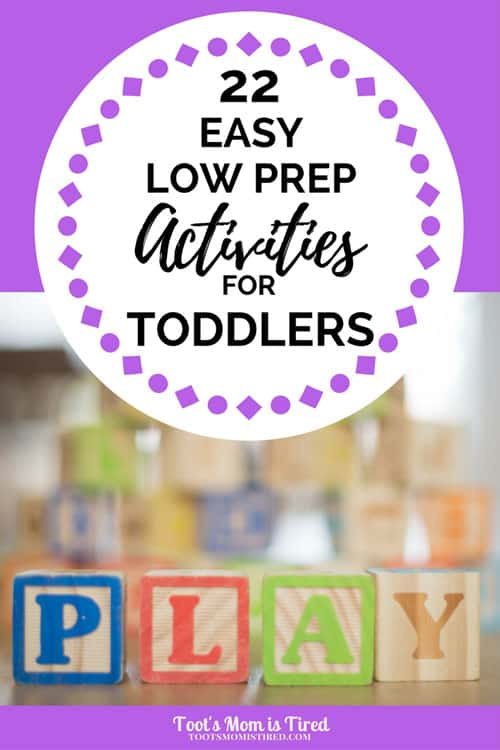 22 Easy Low Prep Indoor Toddler Activities Toot S Mom Is Tired