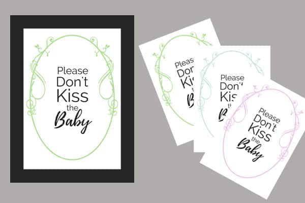 Please Don't Kiss The Baby Printable Sign for Sip and See Parties