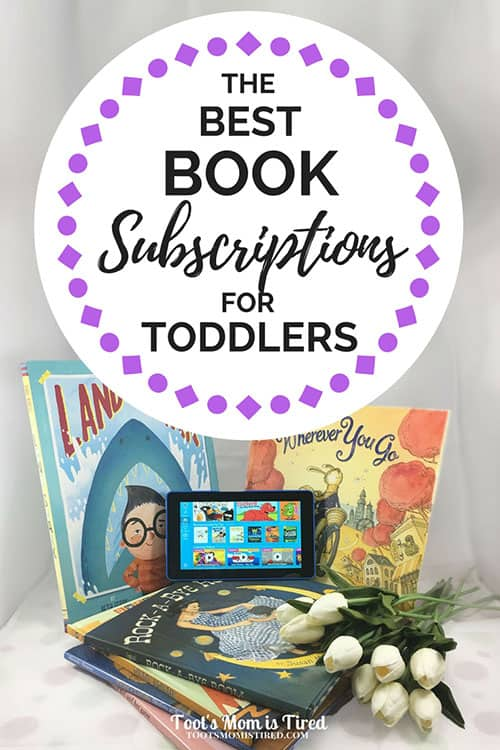 The Best Book Subscriptions for Toddlers   subscription boxes for toddlers, books for toddlers, the best story books for toddlers, parenting, motherhood, mom life, ebooks for toddlers, epic books review, bookroo review, books for babies, two years old, three years old, one year old, months old