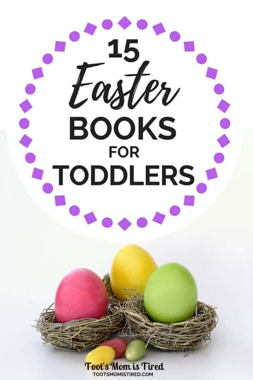 15 Easter Books for Toddlers | Books for your toddler's easter basket, bunny books, rabbit books, easter bunny books, what to put in a toddler's easter basket, easter basket ideas for toddlers, motherhood, parenting, two year old, one year old, three year old, 18 month old, 12 month old