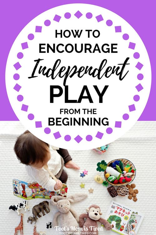 How to Encourage Independent Play from the Beginning | playing independently, toddler, baby, babies, toddlers, busy bags, busy boxes, busy bins, motherhood, parenting, months old, two years old, one year old, 18 months old