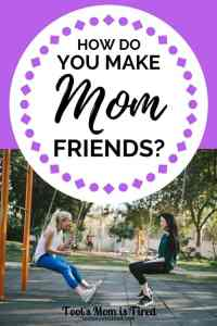 How do you make mom friends?