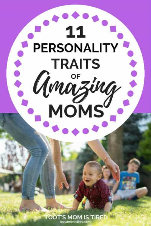 11 personality traits of amazing moms