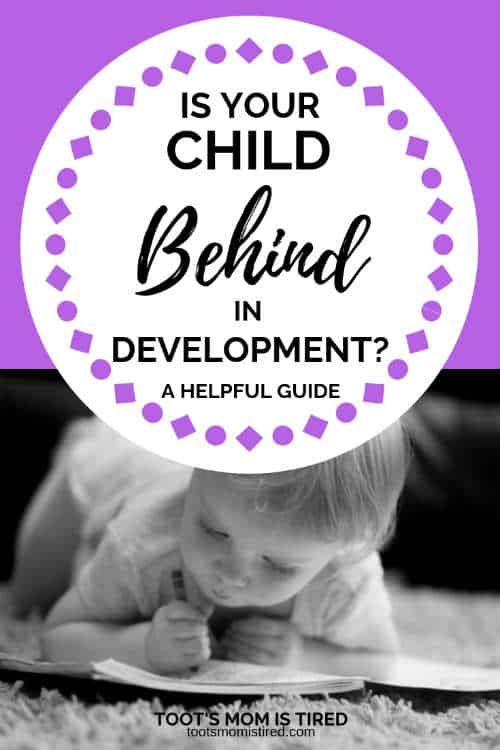 Is Your Child Behind in Development? | A helpful guide to the questions: Is my baby behind in development?, When should my baby learn skills?, Is my child developing on track?, and baby milestones, toddler milestones. Gross motor skills, fine motor skills, communication, personal social skills, problem solving skills. #parenting #babies #toddlers #preschoolers #kids