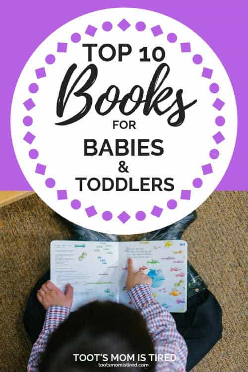Top 10 Best Books for Babies and Toddlers | The best books for babies, one year olds, two year olds, three year olds, best board books, best picture books for toddlers #books #babies #toddlers #kidlit