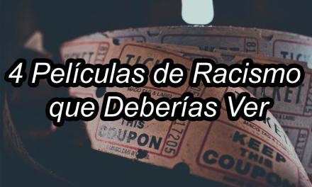 4 películas de racismo que deberías ver