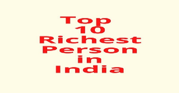 Top 10 Richest Person in India