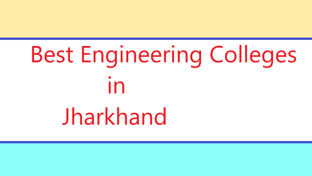 Best Engineering Colleges in Jharkhand