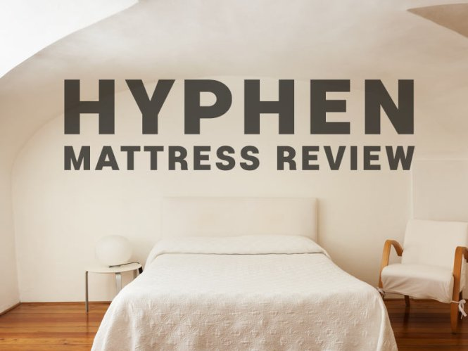Hyphen Mattress Quick Review