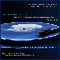 The Sothern Hemisphere EP Volume 2 – Mshcode / Time Travel