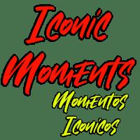 Iconic Moments Momentos Iconicos