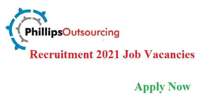 Phillips Outsourcing Recruitment 2021, Careers & Job Vacancies (38 Lucrative Positions)~SSCE/OND/NCE/HND/BSC