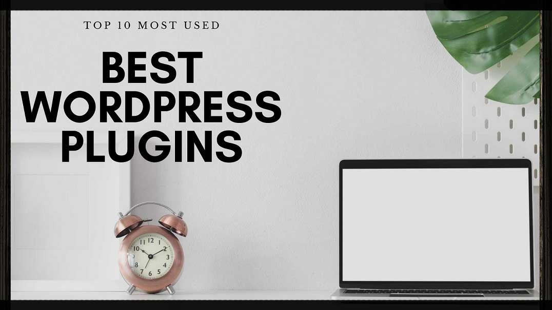 Best WordPress Plugins: That You Have To Must Use