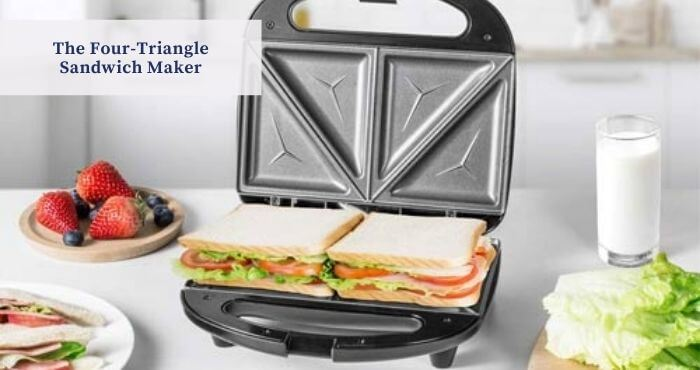 The Four-Triangle Sandwich Maker