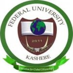 Federal University, Kashere, Gombe State (FUKashere) New Courses and Requirement 2019 See list of Courses Offered