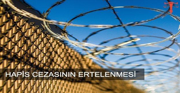 HAPİS CEZASININ ERTELENMESİ