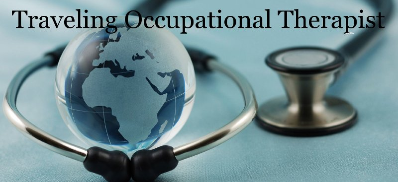 Everything You Need to Know About Traveling Occupational Therapist ...