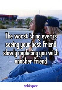 The worst thing ever is seeing your best frie