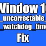 How to Fix Clock Watchdog Timeout Error