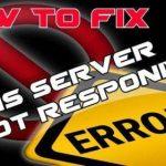 How to Fix DNS Server is Not Responding Error