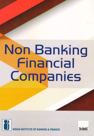 Taxmann' Non Banking Financial Companies First Edition 2017 For IIBF Exams