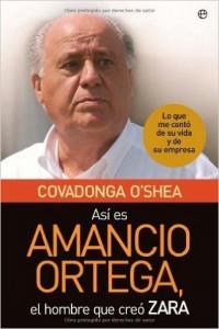Así es Amancio Ortega, el hombre que creó Zara  lo que me contó de su vida y de su empresa (Spanish Edition)