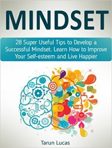 Mindset 28 Super Useful Tips to Develop a Successful Mindset. Learn How to Improve Your Self-esteem and Live Happier (mindset, millionaire mindset,