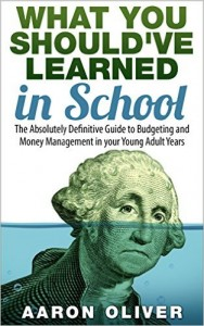 What you Should've Learned in School Everything you Need to Know about Budgeting in your Young Adult Years