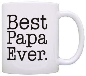 Father's Day Gift Best Papa Ever Birthday Gift Gift Coffee Mug Tea Cup White (2)