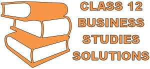 Class 12 Business Studies Solutions NCERT