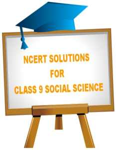 NCERT Solutions for Class 9 Social Science History – India and the Contemporary World I History, Geography, Civics and Economics, Class 9 SSt Solutions.