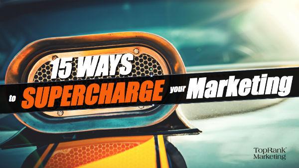 15 Ways Supercharge Digital Marketing