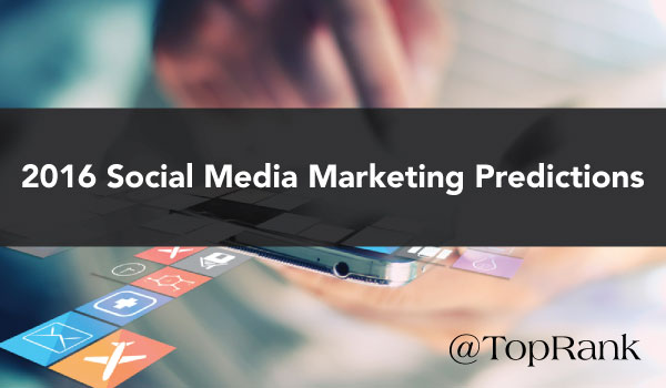 2016-Social-Media-Marketing-Predictions