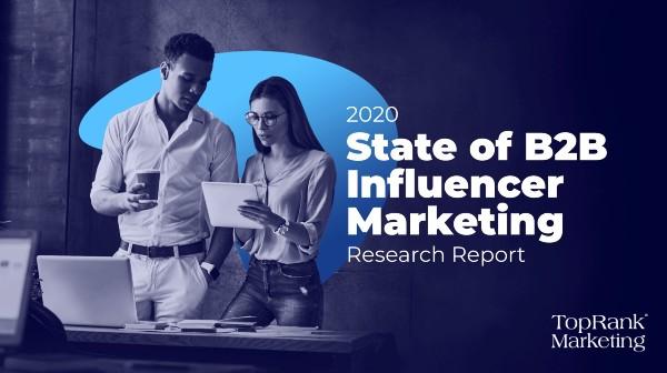 B2B Influencer Marketing Report 2020