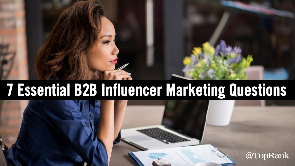 Essential B2B Influencer Marketing Questions