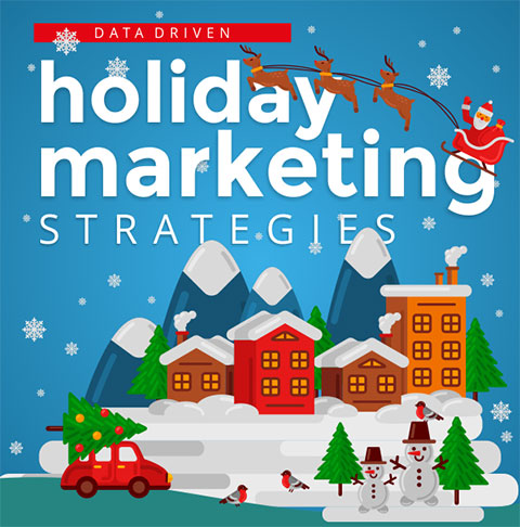 Data Driven Holiday Marketing Strategies
