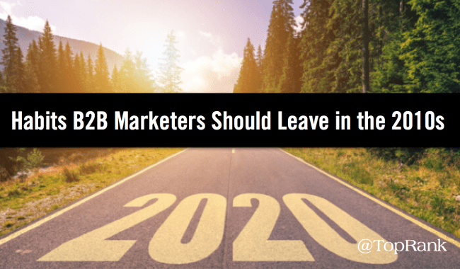 Old Habits B2B Marketers Should Leave Behind in the 2010s